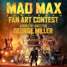 The madness is just beginning. Enter the #MadMax fan art contest for the chance to win $5,000! Entries will be judged by director George Miller.