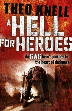 A Hell for Heroes: A SAS Hero's Journey to the Heart of Darkness by Theodore Knell,http://www.amazon.com/dp/1444742884/ref=cm_sw_r_pi_dp_8Y-isb0NTXF1B0RW