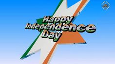 Happy Independence Day Wishes, Animation, Images, Quotes, Greeting. 2016 Wishes, Independence Day Wishes, Whatsapp Videos, 15 August, Special Events, Animation, Quotes, Image, Qoutes