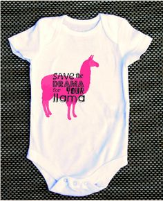 Save the drama for your llama funny baby onesie - this was just too good not to pin