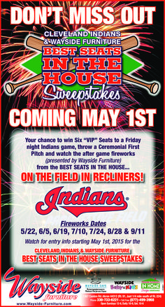 "Wayside Furniture & Cleveland Indians bring you the ""Best Seats in the House"".  This is your chance to win SIX VIP Seats to a Friday night Indians game, throw a Ceremonial First Pitch and watch the after game fireworks ON THE FIELD IN RECLINERS!  #GoTribe #HomeOpener #CLE"