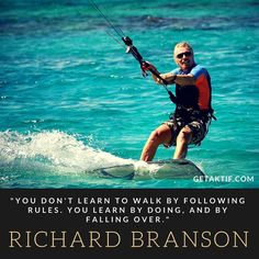 """You don't learn to walk by following rules. You learn by doing and by falling over."" -Richard Branson #quote #instaquote @richardbranson @virgin"