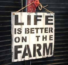 LIFE is Better on the FARM Sign/Farm Art/Farm Sign/Ivory and Black on Etsy, $21.95
