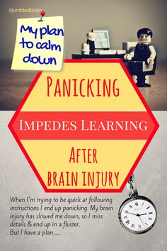 My plan to calm down as my brain injury leaves me panicking when under pressure.