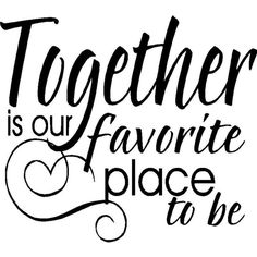 Wall Quote Together Is Our Favorite Place Vinyl Wall Quote ❤ liked on Polyvore