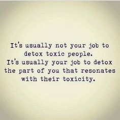 Lessons from the Universe® with Jennifer Hall Detox toxic behavior Wisdom Quotes, Quotes To Live By, Me Quotes, Motivational Quotes, Inspirational Quotes, New Job Quotes, Quotable Quotes, After Life, Note To Self