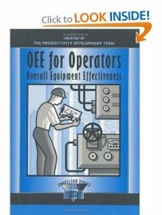 OEE for Operators: Overall Equipment Effectiveness (Shopfloor Series) by Productivity Press Development Team. $30.30. Edition - 1. Publication: August 27, 1999. Publisher: Productivity Press; 1 edition (August 27, 1999)