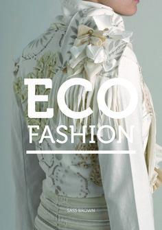 Moda Sustentable - Sass Brown, Eco Fashion