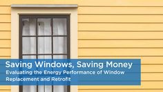Report about the pros and cons of replacing windows - a good read for anyone thinking about doing that in an older house