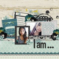 May 2015 Challenge Bingo - scraplift a designer  I chose to scraplift Cindy Schneider. I am a big fan of hers. She is not only a fabulous template designer but an amazing scrapper as well. I adore her gorgeous pages full of memories. I lifted this page. Thank you for the inspiration, Cindy!  CREDITS: I Am by Melissa Bennett Cindy's Layered Templates: Half Pack 120 by Cindy Schneider