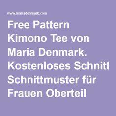 Free Pattern Kimono Tee von Maria Denmark. Kostenloses Schnittmuster für Frauen Oberteil