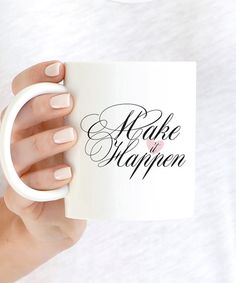 Make it Happen #Coffee #Mug  https://bymaria.com/