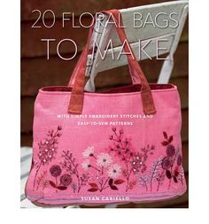 Choose from 20 beautiful designs to make the perfect bag for every occasion, and in every season!