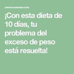 ¡Con esta dieta de 10 días, tu problema del exceso de peso está resuelta!