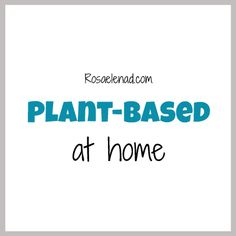 Plant-Based Recipes to cook at home.