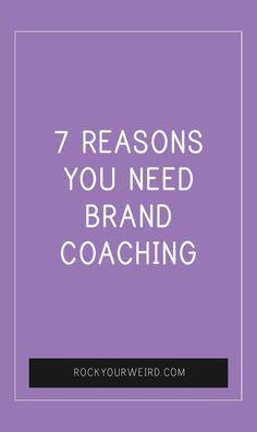 7 Reasons You Need Brand Coaching