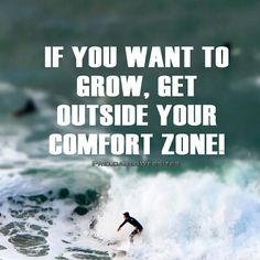 If you want to grow, get outside your comfort zone! #entrepreneur