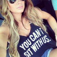 you cant sit with us. #tshirt #fashion