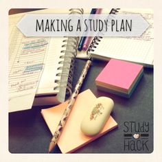 HOW TO MAKE A STUDY PLAN