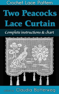 tatted peacocks | Two Peacocks Lace Curtain Filet Crochet Pattern