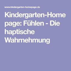 Kindergarten-Homepage: Fühlen - Die haptische Wahrnehmung