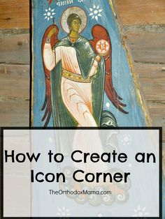 An icon corner is the heart of an Orthodox home. Many new converts may wonder how to create an icon corner. These simple steps and tips can help!