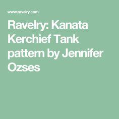 Ravelry: Kanata Kerchief Tank pattern by Jennifer Ozses