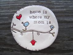 Home is where my Mom is.