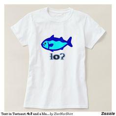 Text in Tsetsaut: ɬoʔ and a blue fish T-Shirt - simple clear clean design style unique diy Alaska, Simple Shirts, Girls Wardrobe, Fishing T Shirts, Wardrobe Staples, Fitness Models, Shirt Designs, Mens Tops, Language