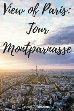 TOUR MONTPARNASSE: BEST VIEW OF PARIS | solosophie