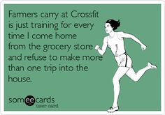 Farmers carry at Crossfit is just training for every time I come home from the grocery store and refuse to make more than one trip into the house.