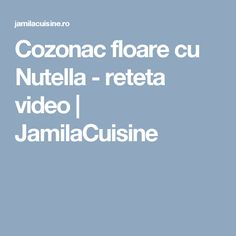 Cozonac floare cu Nutella - reteta video | JamilaCuisine