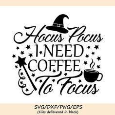 Hocus Pocus I Need Coffee to Focus SVG Halloween svg Witch image 0 Circuit Projects, Vinyl Projects, Halloween Crafts, Halloween Shirt, Halloween Poster, Cricut Halloween Cards, Halloween Sayings, Halloween Stencils, Halloween Vinyl
