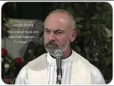▶ Fr. John Corapi.... ADDICTIONS .. facebook.com/FatherCorapiCatholicChannel - YouTube