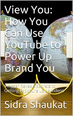 View You: How You Can Use YouTube to Power Up Brand You: ... https://www.amazon.com/dp/B00OGA0FQY/ref=cm_sw_r_pi_dp_x_oo8Ayb1VRYQ3H