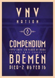 http://polyprisma.de/wp-content/uploads/2016/02/VNV_Nation_Compendium_Bremen_Tourposter.jpg VNV Nation - Compendium Tour 2016 Bremen, Pier 2 http://polyprisma.de/2016/vnv-nation-compendium-tour-2016-bremen-pier-2/ 1995 – 2015: 20 Years of VNV Nation VNV Nation, Ronan Harris, zelebrieren ihr 20jähriges Bandjubiläum mit einer musikalischen Weltreise durch ihre Musik, ihre Meilensteine, präsentieren ihre Kronjuwelen. Gestern machten VNV Nation in Bremen halt, im Pier