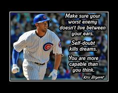 Baseball Coach Art Motivation Wall Art Coach Wall Decor featuring a Kris Bryant quote. It's an inspiring, lasting gift for any aspiring athlete. It is certain to motivate and encourage.  This ready-to-frame motivational wall art is printed to order on heavyweight satin photo paper. It is then inserted in a 100% archival safe, acid-free clear sleeve. Lastly, it is carefully packaged to ensure safe delivery.  Please visit ArleyArt.com to see all my items. Once there, you will find a selection of m Baseball Motivational Quotes, Famous Baseball Quotes, Motivational Message, Inspirational Quotes, Motivational Posters, Baseball Wall Art, Baseball Live, Bryant Baseball, Cubs Baseball