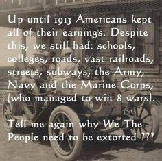 Before 1913, Americans kept their earnings.