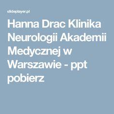 Hanna Drac Klinika Neurologii Akademii Medycznej w Warszawie -  ppt pobierz