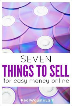 Here's a list of seven things you can sell online for some pretty easy money.