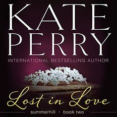 Lost in Love: Summerhill, Volume 2 by Kate Perry, http://www.amazon.com/dp/B00P02ZTEK/ref=cm_sw_r_pi_dp_1bJGub0TRAPDX