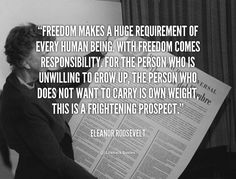 quote-Eleanor-Roosevelt-freedom-makes-a-huge-requirement-of-every-89167.png (1000×760)