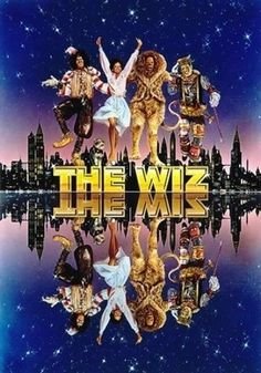 The Wiz - favorite movie ever! @Anna Totten Dompierre