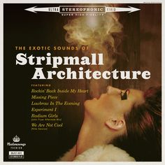 STRIPMALL ARCHITECTURE The Exotic Sounds of Stripmall Architecture [2012]