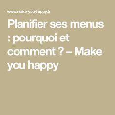Planifier ses menus : pourquoi et comment ? – Make you happy