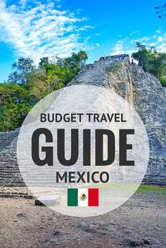 Budget Travel Guide & Tips For Mexico