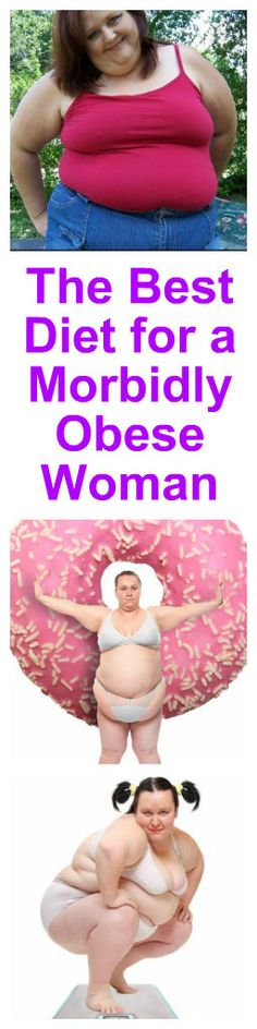 The Best Diet For Morbidly Obese Women