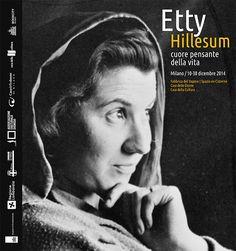 Etty Hillesum - Cuore pensante della vita. L'omaggio di Milano al pensiero libero e geniale della scrittrice Etty Hillesum, attraverso la mostra - Etty Hillesum, maestra di vita. Da Amsterdam ad Auschwitz.