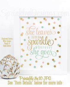 She Leaves A Little Sparkle Wherever She Goes - Printable Girls Room Nursery Decoration Birthday Sign - Peach Mint Green Gold Glitter by SprinkledDesign on Etsy: