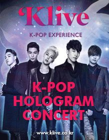 """"""" Klive """"  The world's first K-Pop Hologram Hall, Klive!  You can experience fantastic digital attractions with various K-Pop artists including BigBang, 2NE1 and Psy."""